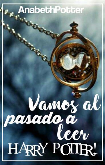 Vamos Al Pasado A Leer Harry Potter!