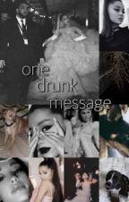 One Drunk Message ⇒ justin & ariana by jarianass