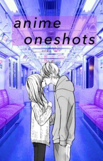 anime oneshots  #wattys2017