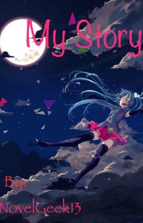 My Story by NovelGeek13