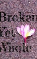 Broken Yet Whole  by Warrior_lioness