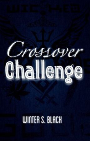 Crossover Challenge (CHIUSO) by WinterSBlack
