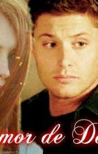 O Amor De Dean  by Delly_Amaral