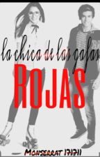 La chica de las gafas rojas#soylunaA by monserrat171711