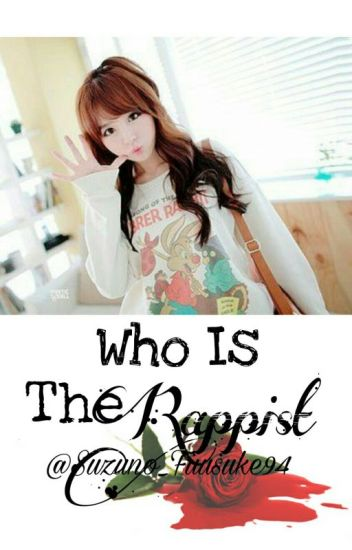 [18+]Who Is The Rapist?[MALAY]