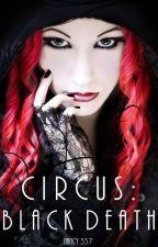 Cirkus: Black Death by Nancy357