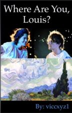 Where are you, Louis? [Larry Stylinson] by viccxyz1