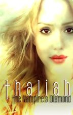 Thaliah: The Vampire's Diamond (completed) by Destinyangel
