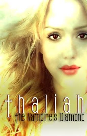 Thaliah: The Vampire's Diamond (completed)