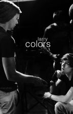 Colors. |Larry Stylinson| OS. by xlarryfree