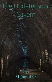 The Underground Cavern by Minions003