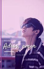 ➳Adiós, amor ◂HunHan▸ by MaleDeVolder