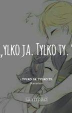 Tylko ja. Tylko ty. by MinaNekoChan