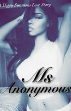 Ms.Anonymous, A Diggy Simmons Love Story by KaaylaVictoria