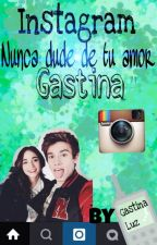 Nunca dude de tu amor❤(Instagram Gastina) I by Luz_Vigna