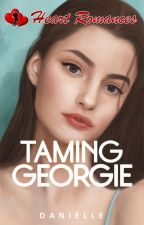TAMING GEORGIE by daniellejill
