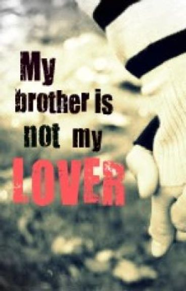 My brother is not my lover