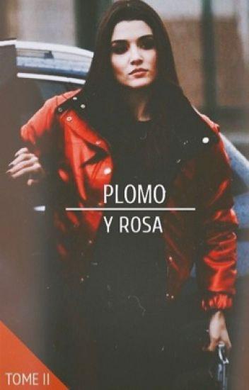 El plomo y la rosa. [TOME 2.]