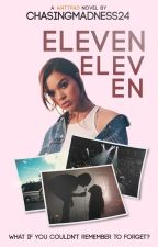 Eleven Eleven (Wattys2017) by ChasingMadness24