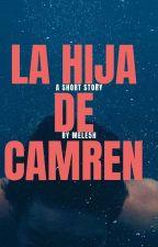 La hija de Camren by Mele5H