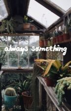 always something - ginny & collin by ordinaryplanets