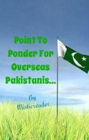 Point To Ponder For Overseas Pakistanis... by misticreader