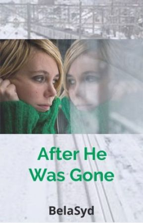 After He Was Gone (**COMING SOON**) by BelaSyd