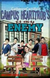 Campus Hearthrob's Is My Enemy (RanzElla) by catherinecamilla17