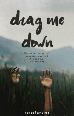 Drag Me Down by AsrielWrites