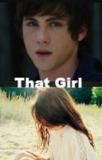 That Girl A Percy Jackson x reader by CuteKittySweet