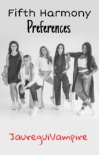 Fifth Harmony Preferences  by JaureguiVampire