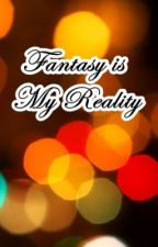 Fantasy is My Reality by SkyScraper_19