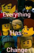 Everything Has Changed (Ninjago Fanfiction) (Discontinued) by achievable_loveteams