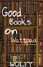 Good Books on Wattpad by Werewolvesforever512