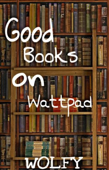 Good Books on Wattpad
