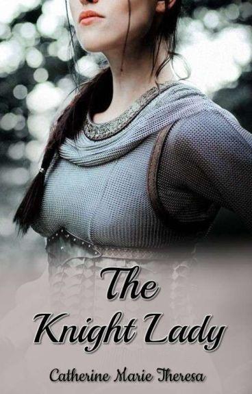 The Knight Lady (Edited Version) [#Wattys2016]