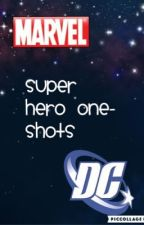 Super Hero One-Shots! by Halbarry_ASF