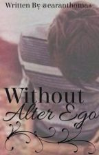 Without Alter Ego by erryntomcatt
