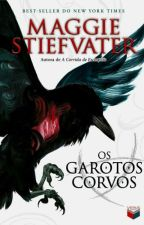 Os Garotos Corvos - Maggie Stiefvater by vickcaabral