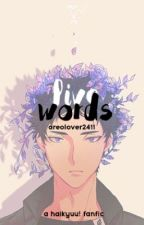 Five Words (Haikyuu! x Reader) by oreolover2411