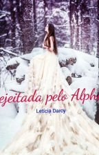 Rejeitada pelo Alpha by Leticiadarcy