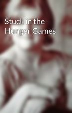 Stuck in the Hunger Games by bluerosewaterfall