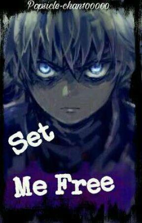 Set Me Free (Killua X Reader) by Popsicle-chan100000