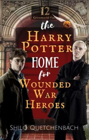 The Harry Potter Home for Wounded War Heroes (HP - Drarry) by ShiloQuetchenbach