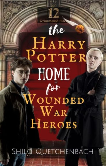 The Harry Potter Home for Wounded War Heroes [#Wattys2016]