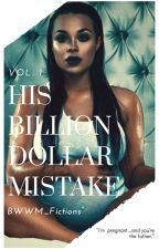 His Billion Dollar Mistake by BWWM_Fictions