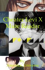 Cheater Levi x Mute Reader by Amerika_Universe