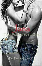 Jana The Prostitute Girl (OS) [R18] by PrncssErsa_18