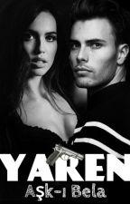 YAREN /AŞK-I BELA ~Umut Serisi 2-3~ by Fyzayamn
