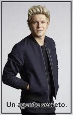 Un agente secreto. (Niall Horan) (Adaptada)  by takesnarry
